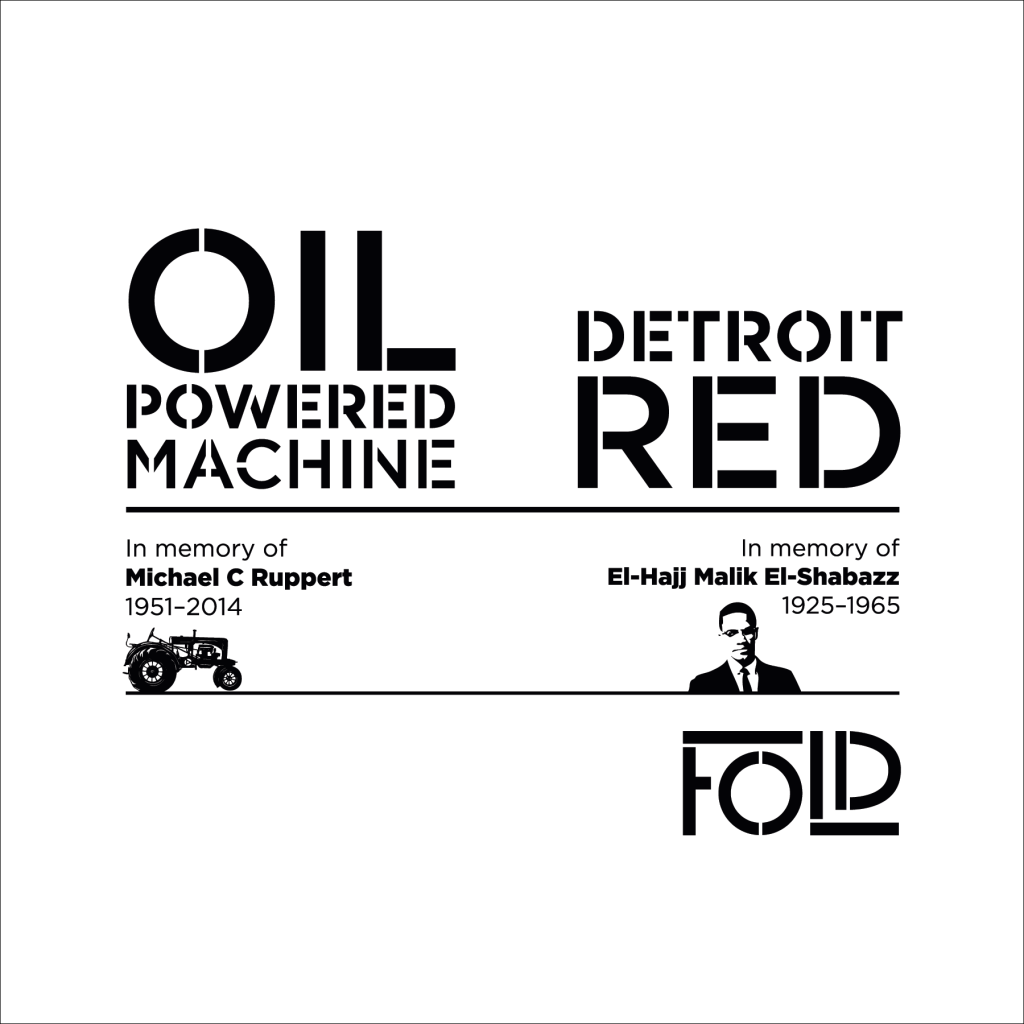 Fold - Oil-Powered Machine / Detroit Red (with Malcolm X)
