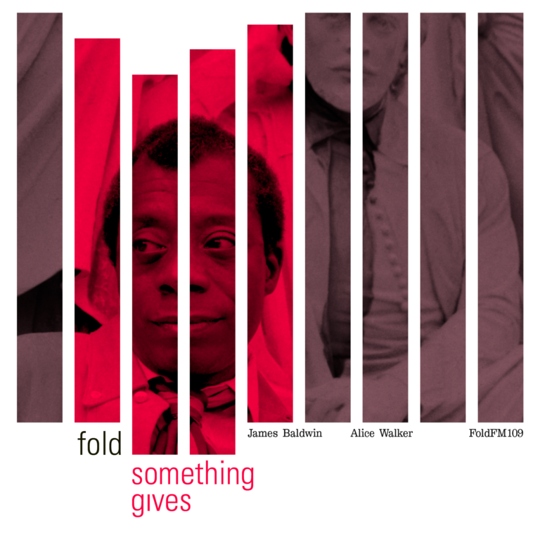 Fold – Something Gives (ft. James Baldwin) (Single)